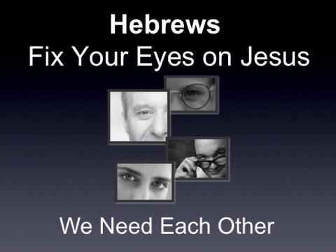 Hebrews 10:24-25 - We Need Each Other   Hebrews   Christ 2R Culture